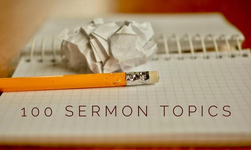 100 Sermon Topics