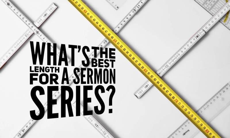 best length for a sermon series