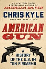 BOOK REVIEW: 'American Gun: A History of the U.S. in Ten Firearms': Straight-Talking Chronicle of Weapons That Are Part of American History