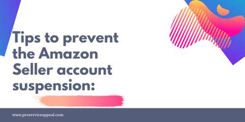 Tips to prevent the Amazon Seller account suspension