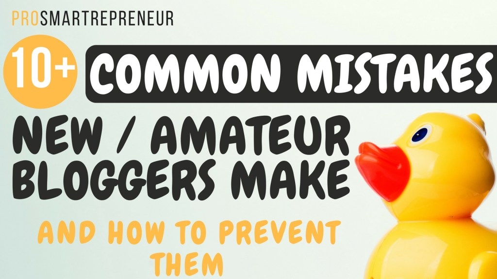10+ Common Mistakes Amateur Bloggers Make
