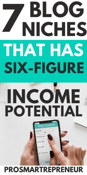 7 Profitable Blog Niche That Has Six Figure Income Potential