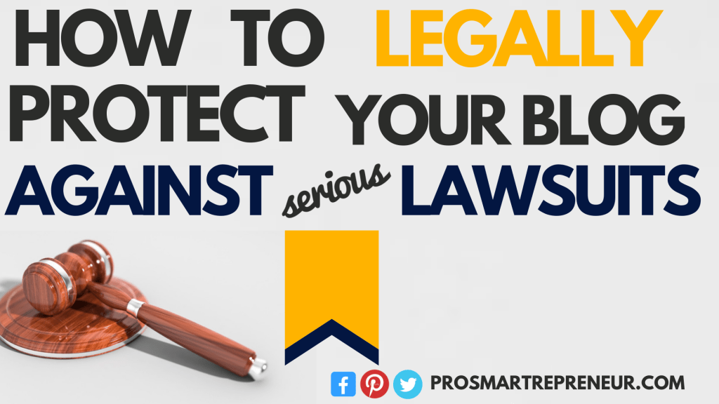 Legally Protect Your Blog Against Lawsuits (Why And How to)