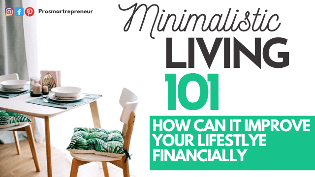 Minimalist Living 101: How Can It Improve Your Lifestyle Financially
