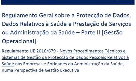 I Curso de Formação RGPD/SAÚDE – «Regulamento Geral sobre a Protecção de Dados, Dados Pessoais Relativos à Saúde e Prestação de Serviços ou Administração da Saúde» – Parte II (Gestão Operacional)