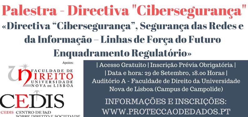 """Palestra «Directiva """"Cibersegurança"""", Segurança das Redes e da Informação»"""