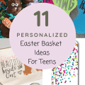 11 Personalized Easter Basket Fillers for Teen Girls that they will Love.