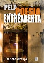 imagem com Fundo de uma porta entreaberta com o titulo em cima pela poesia entreaberta, no fim o nome do autor Renato Araujo e a editora Protexto