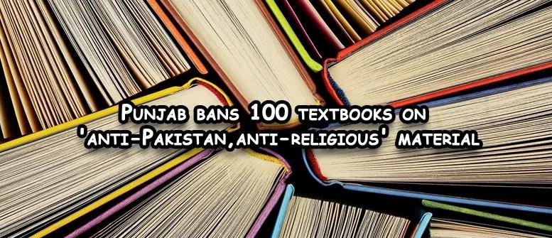 100 textbooks on 'anti-Pakistan