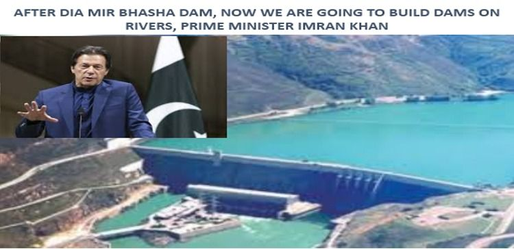 NOW WE ARE GOING TO BUILD DAMS ON RIVERS, PRIME MINISTER IMRAN KHAN