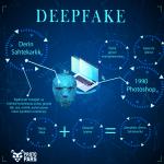 Deepfake : Yok Artık! Dedirten Yapay Zeka Algoritması