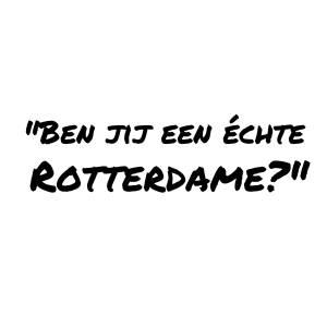 Ben jij een echte Rotterdame?