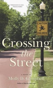 Crossing the Street by Molly D. Campbell