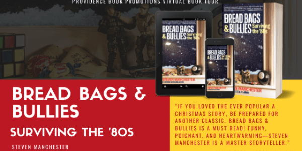 Bread Bags & Bullies: Surviving the '80s by Steven Manchester Banner