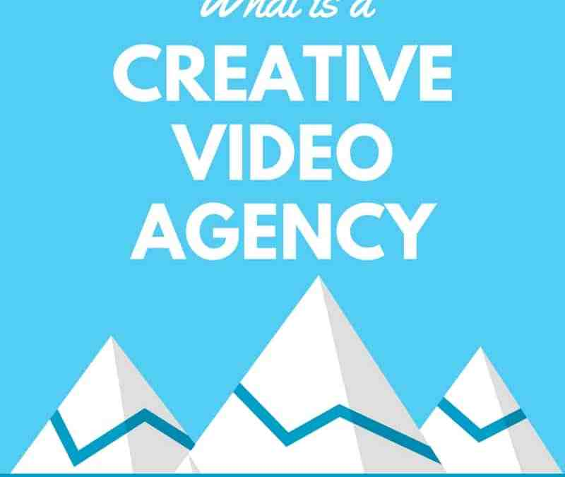 What is a creative video agency?