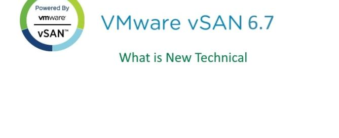 What is new in vSAN 6.7