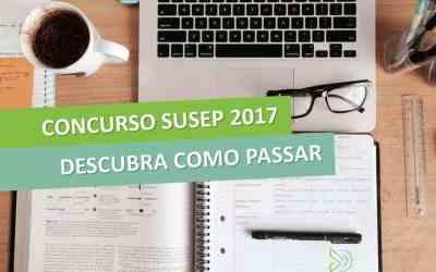 Concurso SUSEP 2017 – 290 vagas para Ensino Médio e Fundamental [Manual do Concurso]