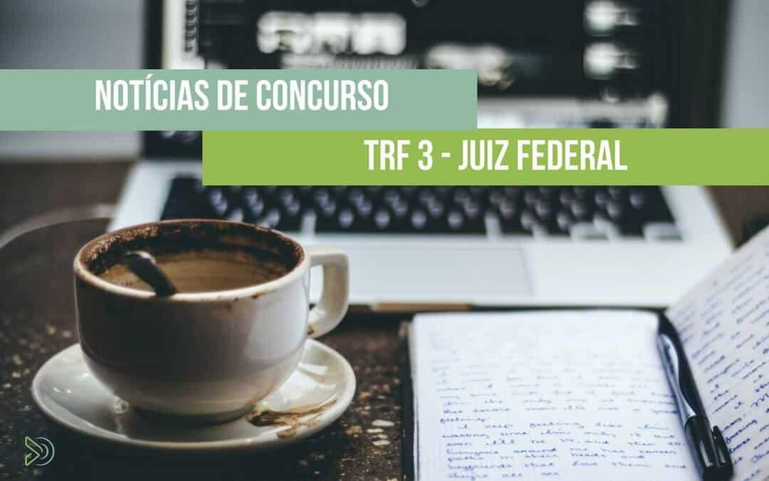 Juiz Federal TRF3 Concurso – Formada comissão para novo concurso!