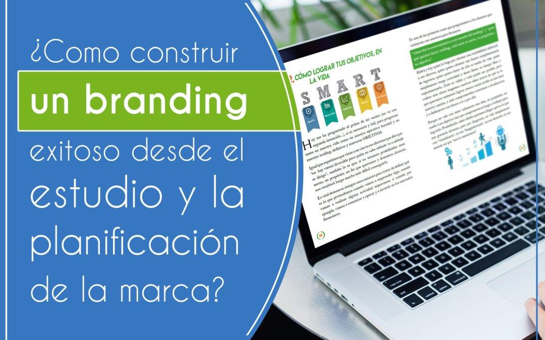 Como construir un branding exitoso desde el estudio y la planificación de la marca