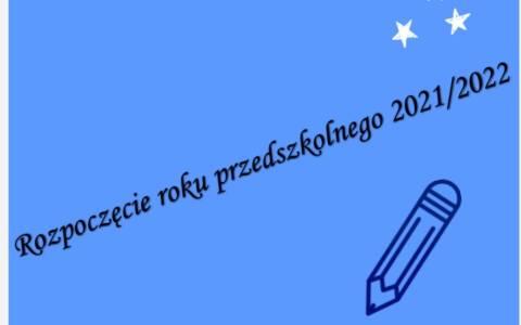 Rozpoczęcie roku przedszkolnego 2021/2022