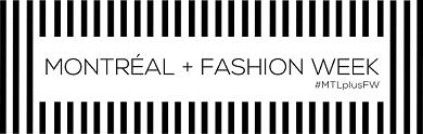 Montreal + Fashion Week
