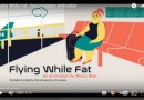 Avez-vous vu <i>«Flying While Fat»</i> ?