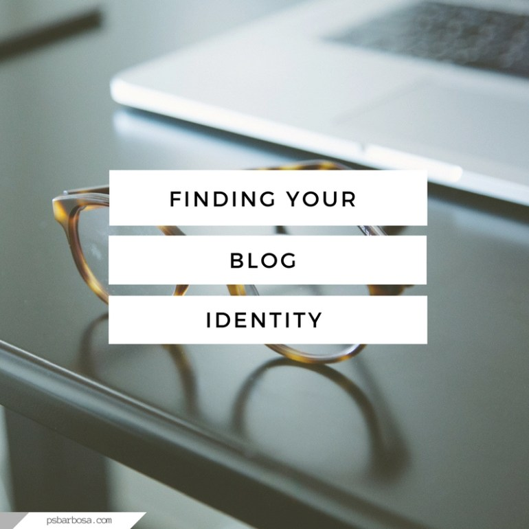 Finding Your Blog Identity - psbarbosa.com