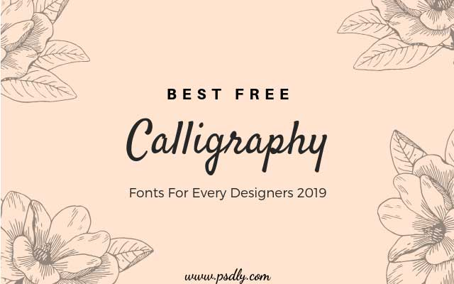 Free Calligraphy Fonts For Every Graphic Designers 2019