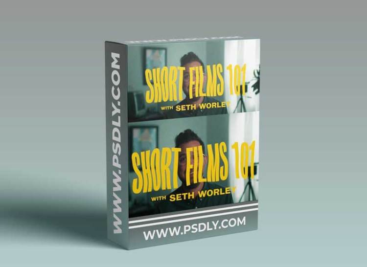 Short Films 101 with Seth Worley