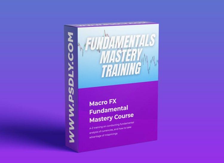 Macro FX – Fundamentals Mastery Training Download 2021