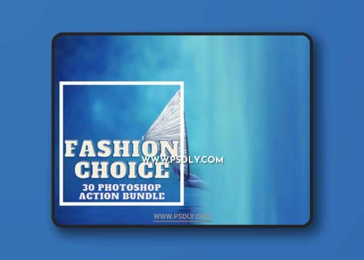 Fashion Choice - 30 Photoshop Action Bundle