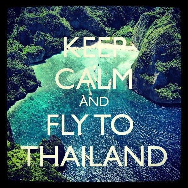 Keep calm and fly to Thailand