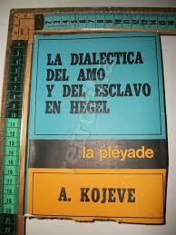 la dialectica del amo y del esclavo en hegel - kojeve - psicologos costa rica