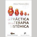 """RESEÑA """"LA PRÁCTICA DE LA TERAPIA SISTÉMICA"""" DE ALICIA MORENO"""