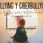 Bullying y Ciberbullying (I): ¿A qué nos referimos?