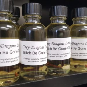 Bitch Be Gone Oil by Grey Dragons Lair