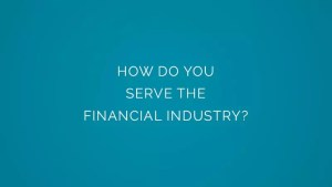 How do you serve the financial industry?