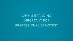 Why is branding important for professional services?