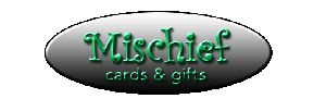 Mischief Cards and Gifts