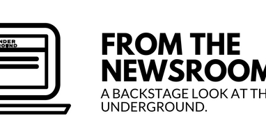 FROM THE NEWSROOM: The Underground Adds News Editor, Copy Editor to Staff