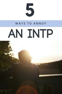 Find out the 5 things to NEVER do if you want to stay on an #INTP's good side!