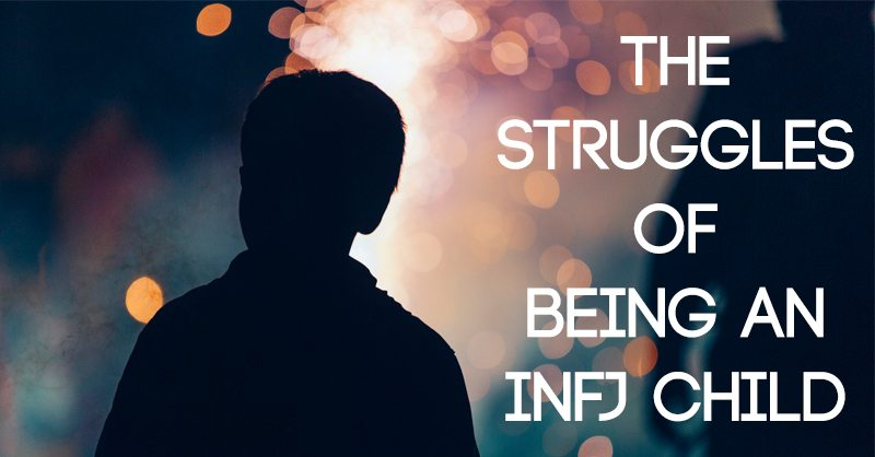 The Struggles of Being an INFJ Child