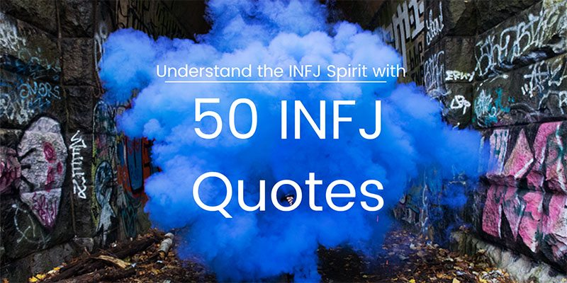 Understand the INFJ Spirit with 50 Quotes By INFJs