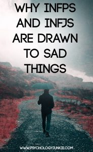 """Why do INFPs and INFJs feel drawn to """"sad"""" things? Find out! #INFP #INFJ"""