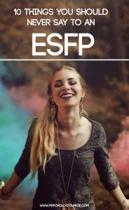 What should you NEVER say to an #ESFP? Find out in this in-depth article!