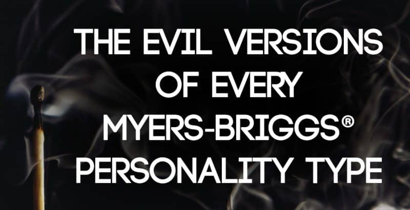 The Evil Versions of Every Myers-Briggs® Personality Type
