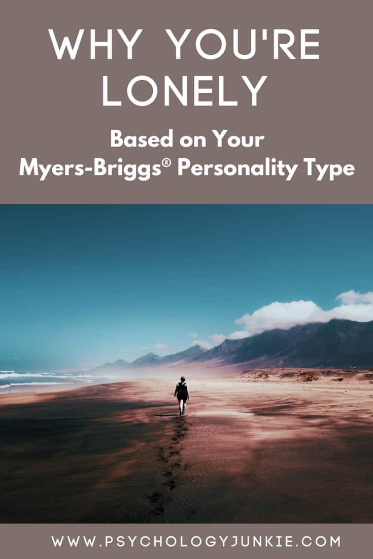 Why You're Lonely (Based on  Your Myers-Briggs® Personality Type)