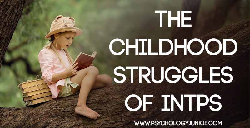 Discover the unique childhood struggles of #INTPs