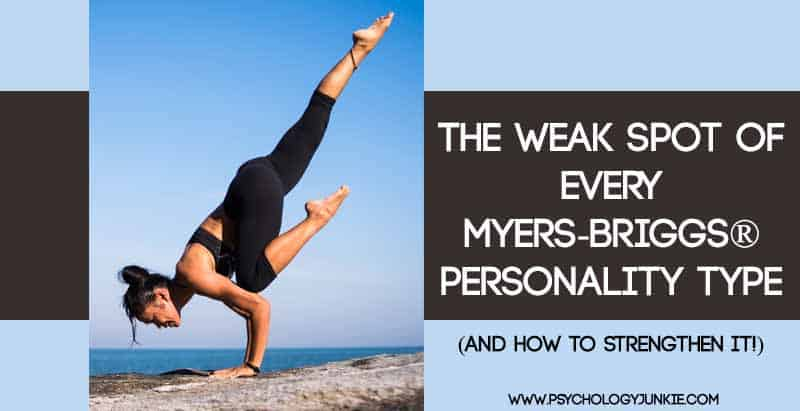 The Weak Spot of Every Myers-Briggs® Personality Type (and How to Strengthen It!)