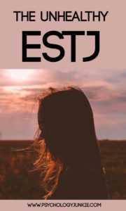 What is an unhealthy #ESTJ like? Find out! #MBTI